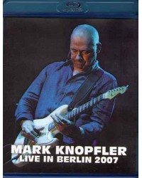 Mark Knopfler - Live in Berlin 2007