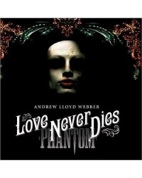 Andrew Lloyd Webber ‎– Love Never Dies 2CD