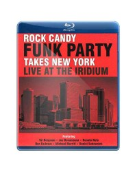 Rock Candy Funk Party - Takes New York : Live At The Iridium - 2014