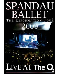 Spandau Ballet - The Reformation Tour 2009: Live At The O2