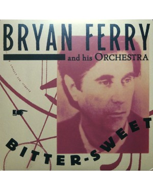 Bryan Ferry And His Orchestra – Bitter-Sweet