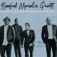 Branford Marsalis Quartet ‎– The Secret Between The Shadow And The Soul