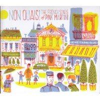 Pink Martini ‎– Non Ouais! (The French Songs Of Pink Martini)
