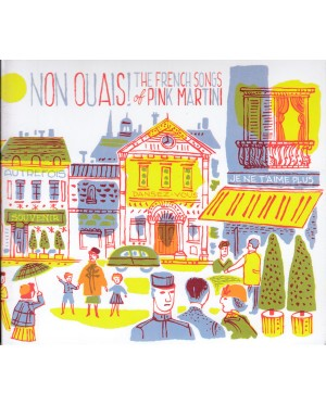 Pink Martini – Non Ouais! (The French Songs Of Pink Martini)