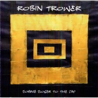 Robin Trower ‎– Coming Closer To The Day