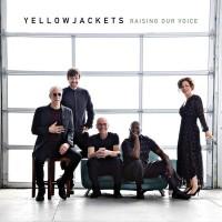 Yellowjackets – Raising Our Voice
